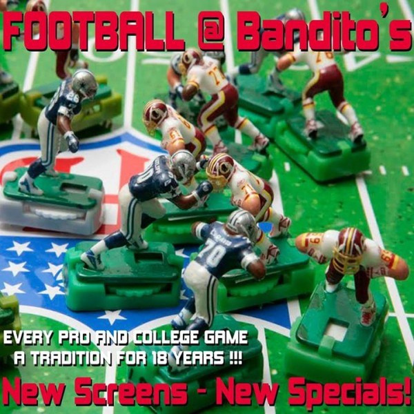 Football @ Bandito's Burrito Lounge - New Screens - New Specials!